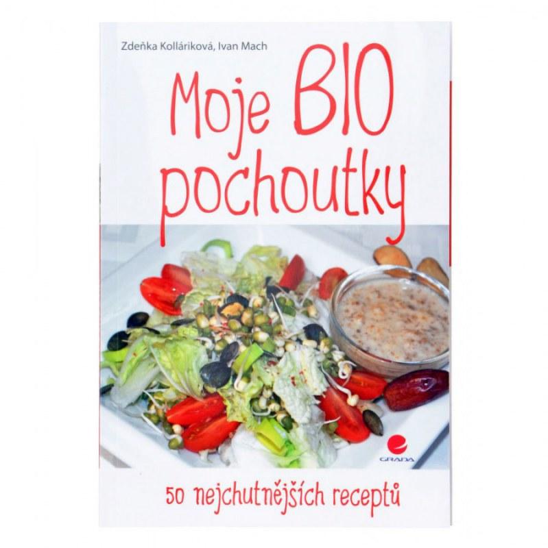 Moje BIO pochoutky Z.Kolláriková, I. Mach - Knihy a ostatní Kuchařky